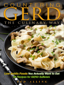 Countering GERD the Culinary Way: Low Acidic Foods You Actually Want to Eat: 50 Recipes for GERD Sufferers