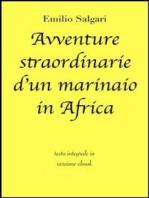 Avventure straordinarie d'un marinaio in Africa di Emilio Salgari in ebook