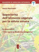 Superiorità dell'alimento vegetale per la salute umana: Quaderni di medicina integrata