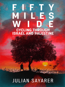 Fifty Miles Wide: Cycling through Israel and Palestine