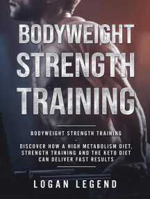 Bodyweight Strength Training: Discover How a High Metabolism Diet Strength Training and the Keto Diet Can Deliver Fast Results