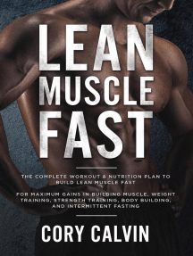 Lean Muscle Fast: The Complete Workout & Nutritional Plan To Build Lean Muscle Fast: For Maximum Gains in Building Muscle, Weight Training, Strength Training, Body Building, and Intermittent Fasting
