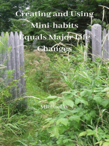 Creating and Using Mini-habits Equals Major Life Changes