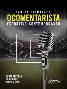 O Comentarista Esportivo Contemporâneo: Novas Práticas no Rádio de Porto Alegre