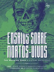 Ensaios sobre mortos-vivos: The Walking Dead e outras metáforas