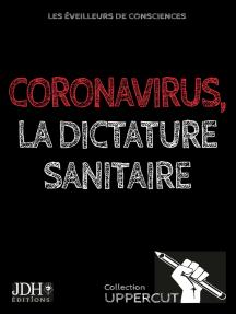 Coronavirus, la dictature sanitaire: Collection UPPERCUT