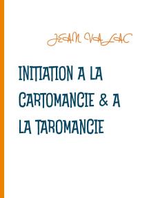 Initiation à la cartomancie & à la taromancie
