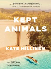 Kept Animals: A Novel