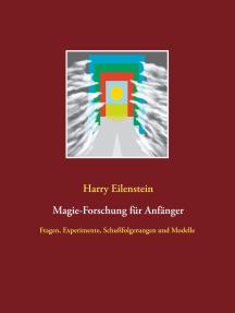 Magie-Forschung für Anfänger: Fragen, Experimente, Schußfolgerungen und Modelle