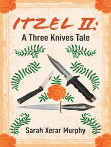 Itzel II: A Three Knives Tale