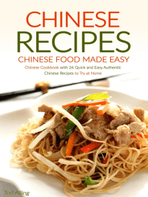 Chinese Recipes: Chinese Food Made Easy: Chinese Cookbook with 26 Quick and Easy Authentic Chinese Recipes to Try at Home