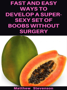 Fast And Easy Ways to Develop a Super-Sexy Set of Boobs without Surgery