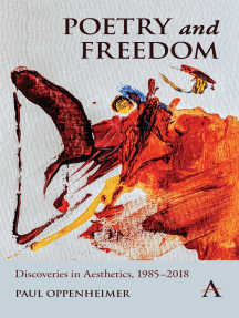 Poetry and Freedom: Discoveries in Aesthetics, 19852018