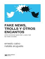 Fake news, trolls y otros encantos: Cómo funcionan (para bien y para mal) las redes sociales