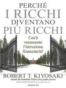 Perche_i_ricchi_diventano_piu_ricchi: Cos'è veramente l'istruzione finanziaria
