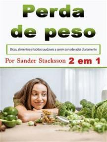Perda de peso: Dicas, alimentos e hábitos saudáveis a serem considerados diariamente