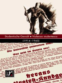 Geschichte und Region/Storia e regione 28/1 (2019): Studentische Gewalt/Violenza studentesca (1914–1945)