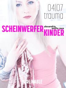 ScheinwerferKinder - Folge 4: Trauma