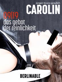 Carolin - Folge 9: Das Gebot der Reinlichkeit