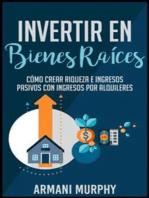 Invertir en Bienes Raíces: Cómo Crear Riqueza e Ingresos Pasivos con Ingresos por Alquileres