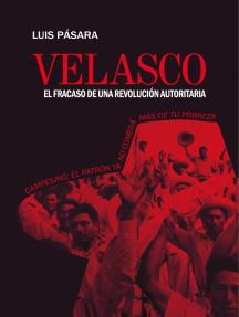 Velasco: El fracaso de una revolución autoritaria