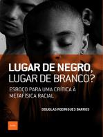 Lugar de negro, lugar de branco?: Esboço para uma crítica à metafísica racial