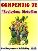 Compendio De L'Evoluzione Dietetica