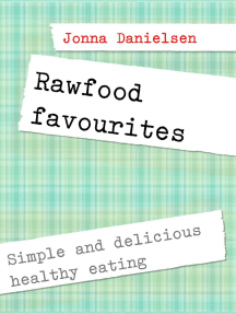 Rawfood favorites: Simple and delicious healthy eating