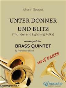 Unter Donner und Blitz - brass quintet - Set of PARTS: Thunder and Lightning Polka