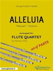 """Alleluia - Flute Quartet set of PARTS: """"Messiah"""" - Oratorio"""