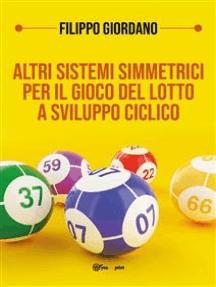 Altri sistemi simmetrici PER IL GIOCO DEL LOTTO a sviluppo ciclico