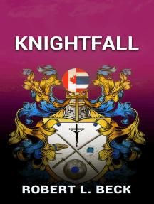 Knightfall: Lance Rock's Spiritual Journey Book 4