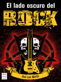 El lado oscuro del rock: Símbolos, mensajes secretos y leyendas urbanas de los artistas del rock que han hecho del ocultismo un elemento importante o fundamental en su trayectoria musical