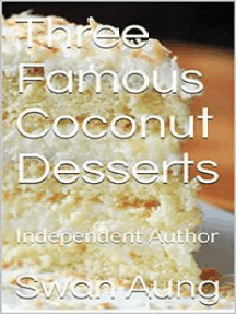 Three Famous Coconut Desserts: Independent Author