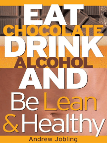 Eat Chocolate, Drink Alcohol and be Lean & Healthy: Accidental Author, #1