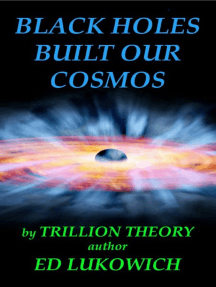 Black Holes Built Our Cosmos