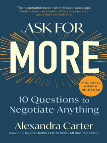 Ask for More: 10 Questions to Negotiate Anything