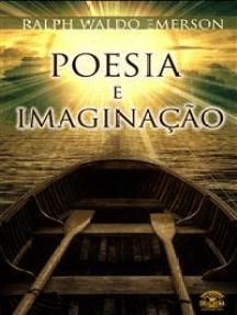 Poesia e Imaginação: Ensaios de Ralph Waldo Emerson