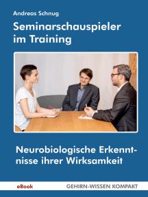 Seminarschauspieler im Training: Neurobiologische Erkenntnisse ihrer Wirksamkeit
