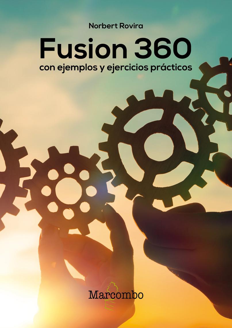 Lea Fusion 360 con ejemplos y ejercicios prácticos de