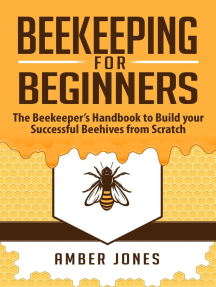 Beekeeping for Beginners: The Beekeeper's Guide to learn how to Build your Successful Beehives from Scratch