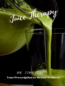 Juice Therapy: Your Prescription to Mental Wellness
