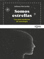 Somos estrellas: Una guía moderna de astrología