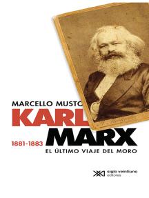 Karl Marx 1881-1883: El último viaje del moro