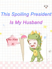 This Spoiling President Is My Husband: Volume 4