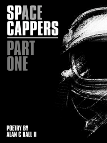 SpACE Cappers, Part. 1 | Poetry by Alan C Hall II