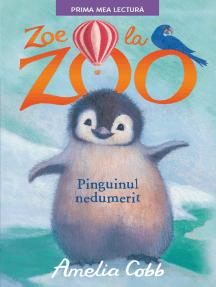 Zoe La Zoo.: Pinguinul nedumerit