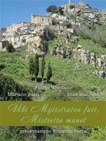 Ubi Mytistraton fuit, Mistretta manet