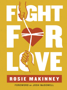 Read Fight for Love Online by Rosie Makinney and Josh McDowell | Books