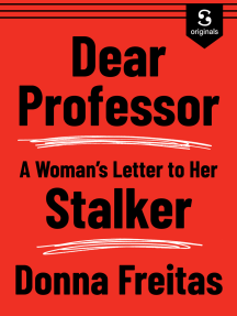 Dear Professor: A Woman's Letter to Her Stalker